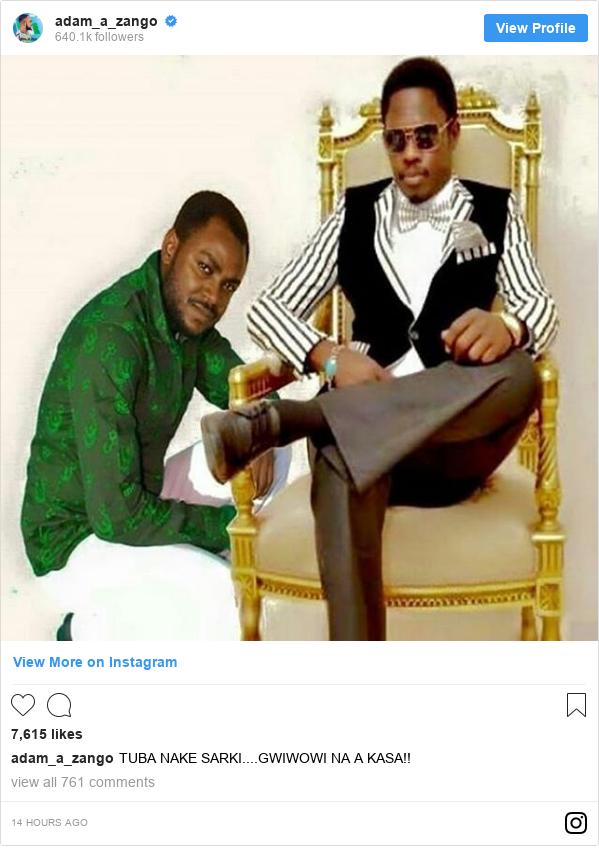 Instagram wallafa daga adam_a_zango: TUBA NAKE SARKI....GWIWOWI NA A KASA!!