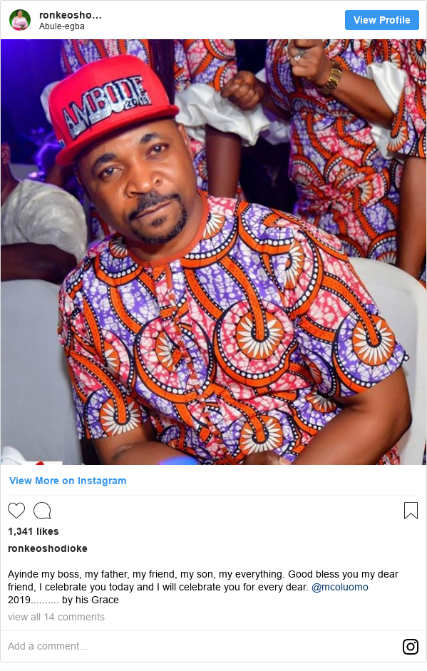 Instagram post by ronkeoshodioke: Ayinde my boss, my father, my friend, my son, my everything. Good bless you my dear friend, I celebrate you today and I will celebrate you for every dear. @mcoluomo 2019.......... by his Grace