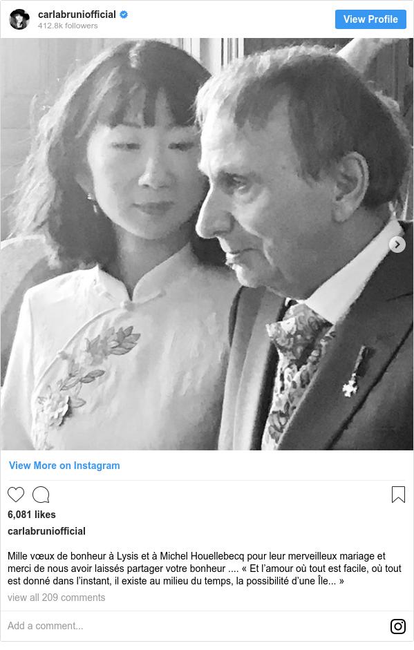 Instagram post by carlabruniofficial: Mille vœux de bonheur à Lysis et à Michel Houellebecq pour leur merveilleux mariage et merci de nous avoir laissés partager votre bonheur .... «Et l'amour où tout est facile, où tout est donné dans l'instant, il existe au milieu du temps, la possibilité d'une Île... »