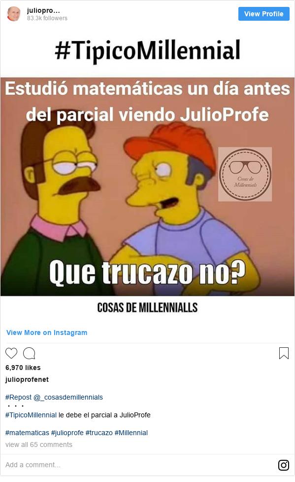 Publicación de Instagram por julioprofenet: #Repost @_cosasdemillennials ・・・ #TipicoMillennial le debe el parcial a JulioProfe  #matematicas #julioprofe #trucazo #Millennial
