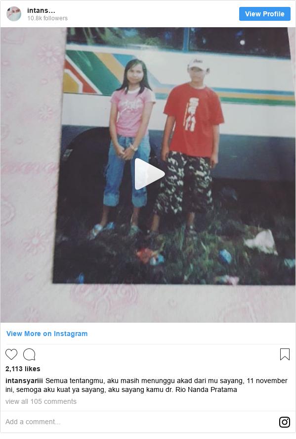 Instagram pesan oleh intansyariii: Semua tentangmu, aku masih menunggu akad dari mu sayang, 11 november ini, semoga aku kuat ya sayang, aku sayang kamu dr. Rio Nanda Pratama