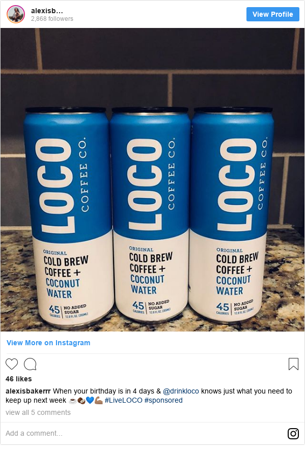Publicación de Instagram por alexisbakerrr: When your birthday is in 4 days & @drinkloco knows just what you need to keep up next week ☕️🥥💙💪🏽 #LiveLOCO #sponsored