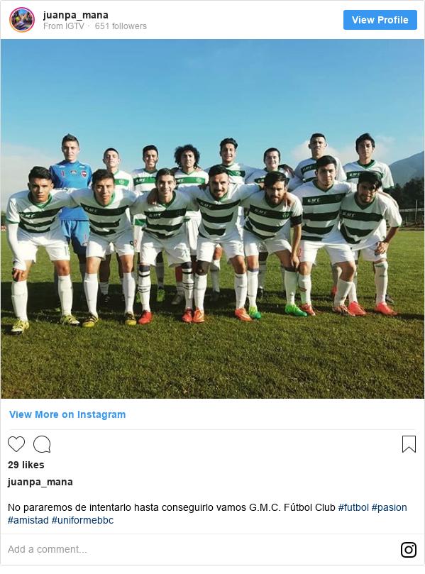 Publicación de Instagram por juanpa_mana: No pararemos de intentarlo hasta conseguirlo vamos G.M.C. Fútbol Club #futbol #pasion #amistad #uniformebbc