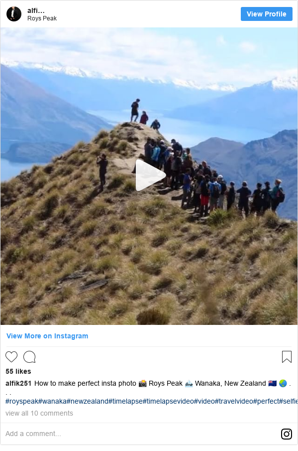 Instagram post by alfik251: How to make perfect insta photo 📸 Roys Peak 🏔 Wanaka, New Zealand 🇳🇿 🌏 . . . #royspeak#wanaka#newzealand#timelapse#timelapsevideo#video#travelvideo#perfect#selfie#people#photography#photo#travelphotography#picoftheday#nature#mountains#naturephotography#travel#travelling#dnescestujem#daybyme#slovakia#slovakman#
