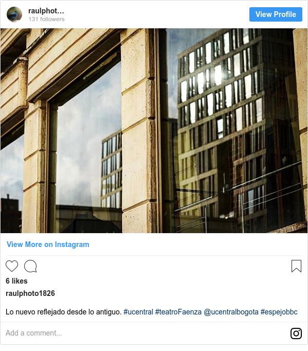 Publicación de Instagram por raulphoto1826: Lo nuevo reflejado desde lo antiguo. #ucentral #teatroFaenza  @ucentralbogota #espejobbc