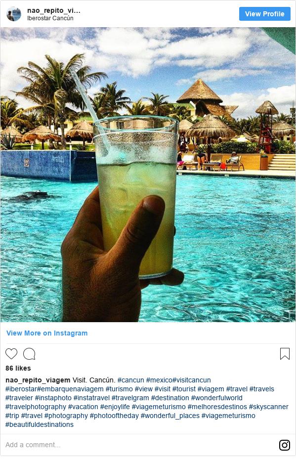 Instagram post by nao_repito_viagem: Visit. Cancún. #cancun #mexico#visitcancun #iberostar#embarquenaviagem #turismo #view #visit  #tourist #viagem #travel #travels #traveler  #instaphoto #instatravel  #travelgram  #destination #wonderfulworld #travelphotography #vacation #enjoylife #viagemeturismo #melhoresdestinos #skyscanner #trip #travel #photography #photooftheday #wonderful_places #viagemeturismo #beautifuldestinations