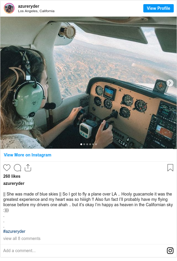 Instagram post by azureryder: || She was made of blue skies || So I got to fly a plane over LA .. Hooly guacamole it was the greatest experience and my heart was so hiiiigh !! Also fun fact I'll probably have my flying license before my drivers one ahah .. but it's okay I'm happy as heaven in the Californian sky  ))) . . . #azureryder