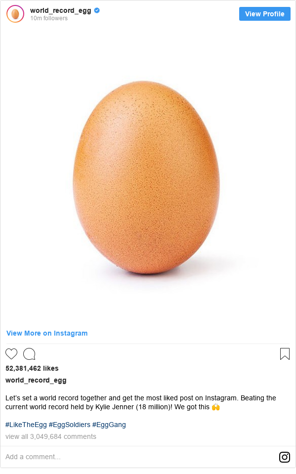 Instagram pesan oleh world_record_egg: Let's set a world record together and get the most liked post on Instagram. Beating the current world record held by Kylie Jenner (18 million)! We got this 🙌  #LikeTheEgg #EggSoldiers #EggGang