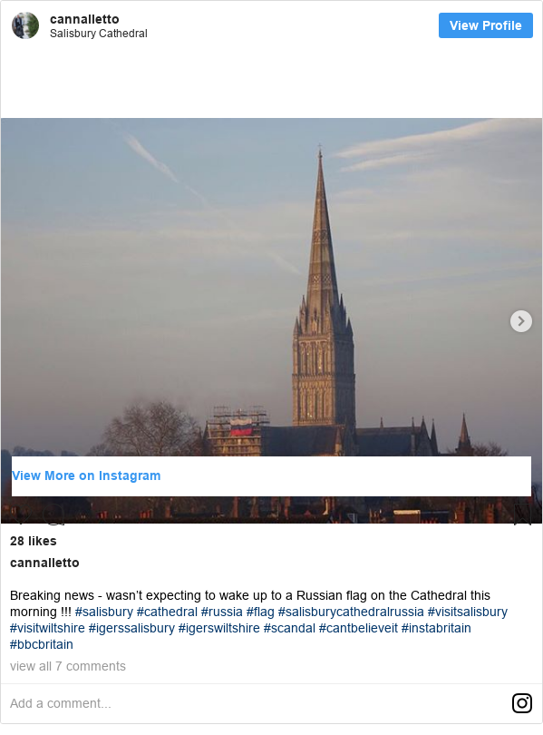 Instagram пост, автор: cannalletto: Breaking news - wasn't expecting to wake up to a Russian flag on the Cathedral this morning !!! #salisbury #cathedral #russia #flag #salisburycathedralrussia #visitsalisbury #visitwiltshire #igerssalisbury #igerswiltshire  #scandal #cantbelieveit #instabritain #bbcbritain
