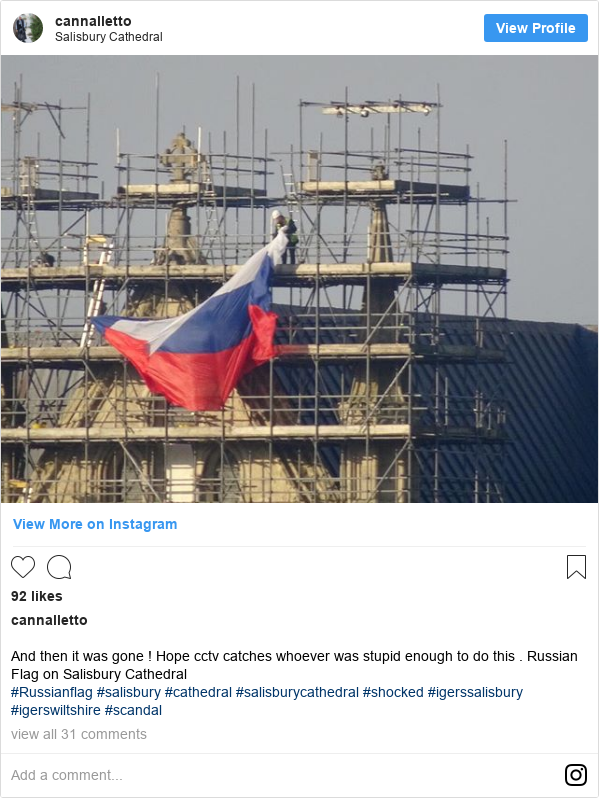 Instagram допис, автор: cannalletto: And then it was gone ! Hope cctv catches whoever was stupid enough to do this . Russian Flag on Salisbury Cathedral  #Russianflag #salisbury #cathedral #salisburycathedral #shocked #igerssalisbury #igerswiltshire #scandal
