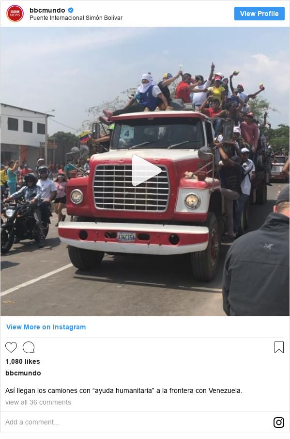 """Publicación de Instagram por bbcmundo: Así llegan los camiones con """"ayuda humanitaria"""" a la frontera con Venezuela."""