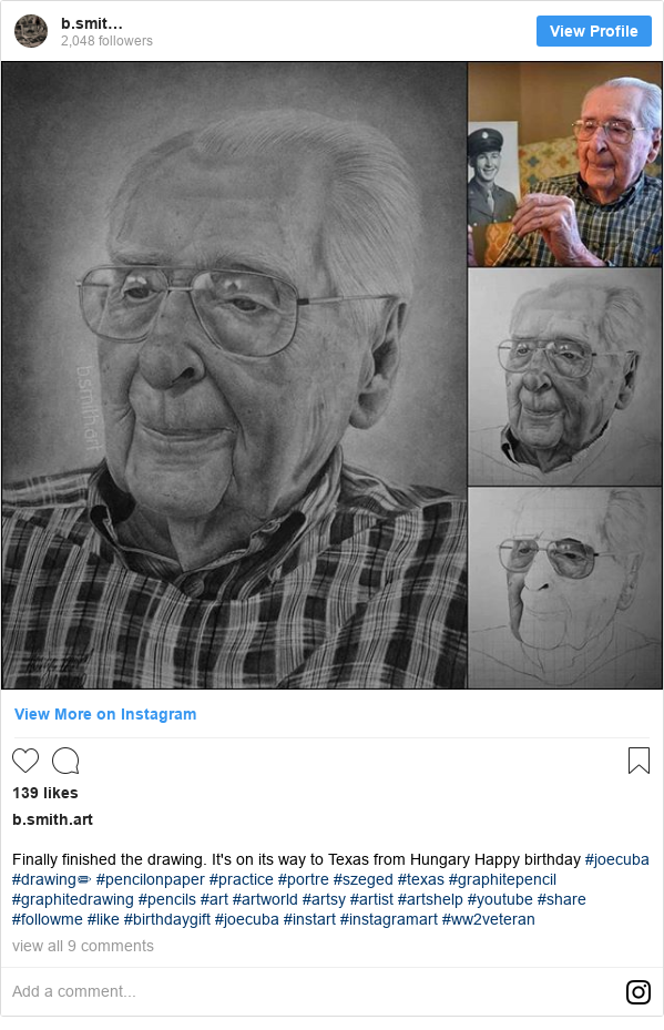 Instagram post by b.smith.art: Finally finished the drawing. It's on its way to Texas from Hungary  Happy birthday #joecuba  #drawing✏ #pencilonpaper #practice #portre #szeged #texas #graphitepencil #graphitedrawing #pencils #art #artworld #artsy #artist #artshelp #youtube #share #followme #like #birthdaygift #joecuba #instart #instagramart #ww2veteran