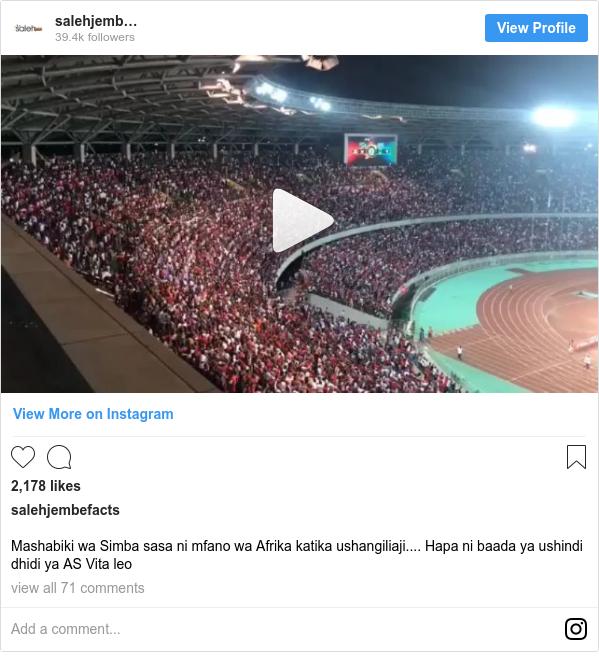 Ujumbe wa Instagram wa salehjembefacts: Mashabiki wa Simba sasa ni mfano wa Afrika katika ushangiliaji.... Hapa ni baada ya ushindi dhidi ya AS Vita leo