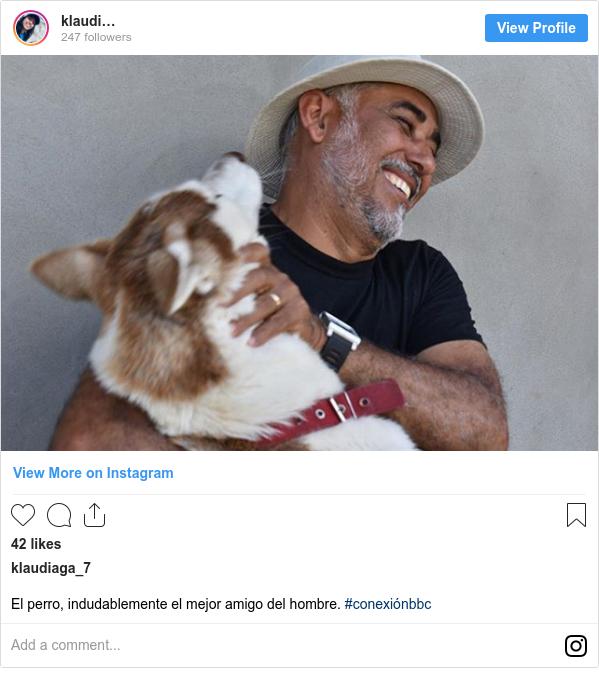 Publicación de Instagram por klaudiaga_7: El perro, indudablemente el mejor amigo del hombre. #conexiónbbc