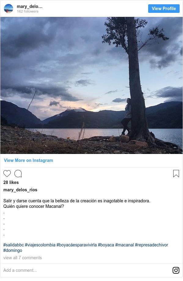 Publicación de Instagram por mary_delos_rios: Salir y darse cuenta que la belleza de la creación es inagotable e inspiradora.  Quién quiere conocer Macanal? . . . . .  #salidabbc #viajescolombia #boyacáesparavivirla #boyaca #macanal #represadechivor #domingo