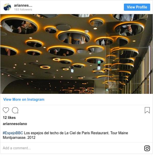 Publicación de Instagram por ariannesolano: #EspejoBBC Los espejos del techo de Le Ciel de Paris Restaurant. Tour Maine Montparnasse. 2012