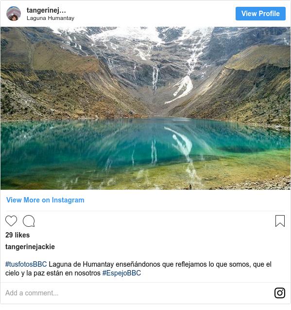 Publicación de Instagram por tangerinejackie: #tusfotosBBC Laguna de Humantay enseñándonos que reflejamos lo que somos, que el cielo y la paz están en nosotros #EspejoBBC
