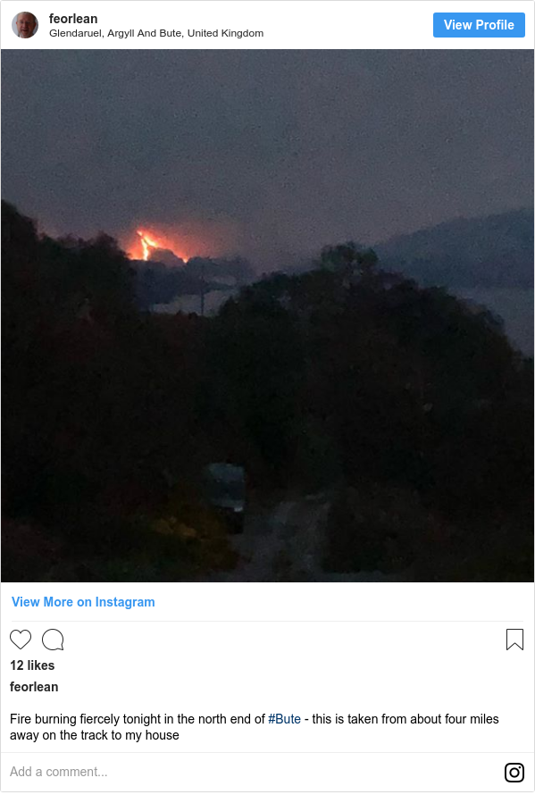 Instagram post by feorlean: Fire burning fiercely tonight in the north end of #Bute - this is taken from about four miles away on the track to my house