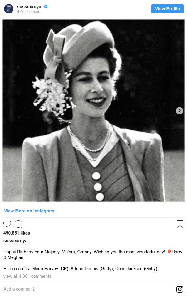 Instagram post by sussexroyal: Happy Birthday Your Majesty, Ma'am, Granny. Wishing you the most wonderful day! 🎈Harry & Meghan  Photo credits  Glenn Harvey (CP), Adrian Dennis (Getty), Chris Jackson (Getty)