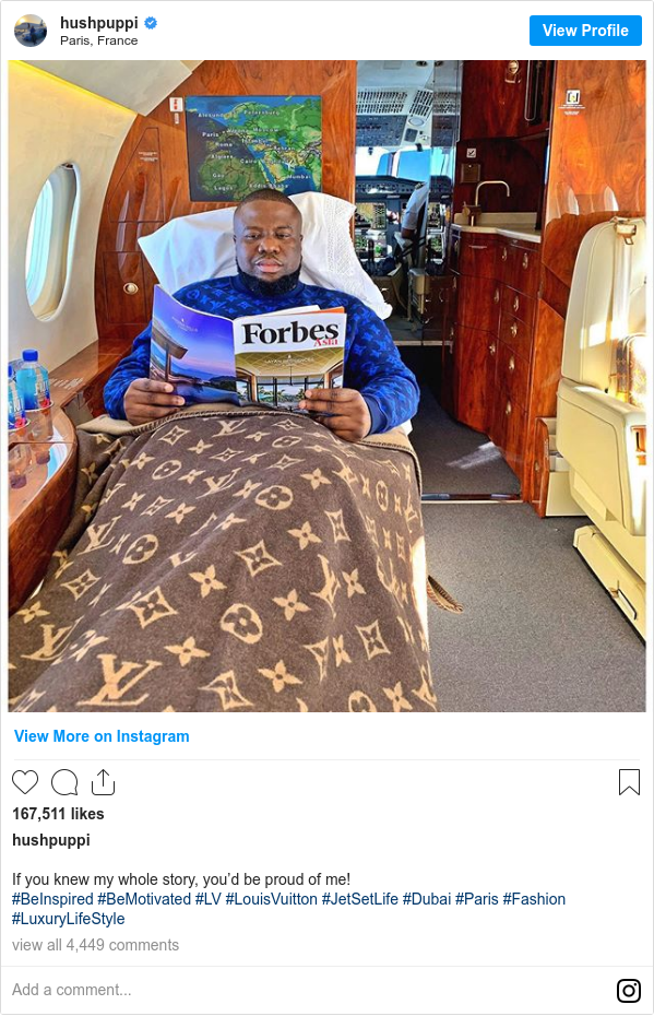 Instagram post by hushpuppi: If you knew my whole story, you'd be proud of me!  #BeInspired #BeMotivated #LV #LouisVuitton #JetSetLife #Dubai #Paris #Fashion #LuxuryLifeStyle