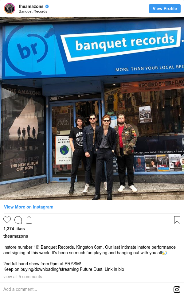 Instagram post by theamazons: Instore number 10! Banquet Records, Kingston 6pm. Our last intimate instore performance and signing of this week. It's been so much fun playing and hanging out with you all💫  2nd full band show from 9pm at PRYSM!  Keep on buying/downloading/streaming Future Dust. Link in bio