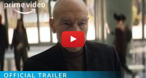 Youtube post by Prime Video UK: Star Trek  Picard - Official Trailer | Prime Video