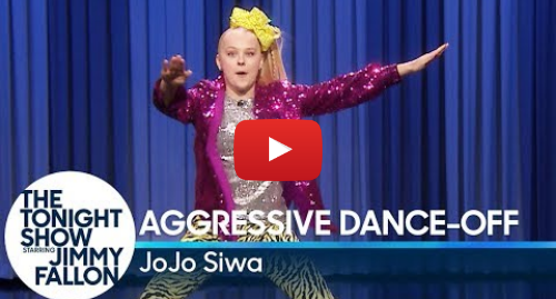 Youtube пост, автор: The Tonight Show Starring Jimmy Fallon: Aggressive Dance-Off with JoJo Siwa