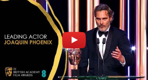 Youtube post by BAFTA: Joaquin Phoenix Delivers Powerful Speech After Leading Actor Win for Joker | EE BAFTA Film Awards