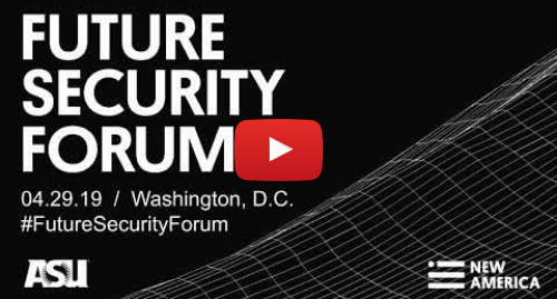 Youtube 用戶名 New America: Future Security Forum 2019