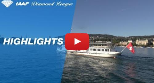 Youtube publication par IAAF Diamond League: Zurich Highlights 2018 - IAAF Diamond League