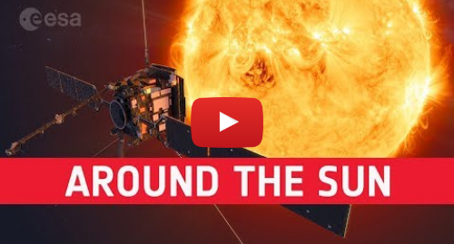 Youtube post by European Space Agency, ESA: Solar Orbiter's journey around the Sun