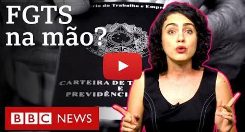 YouTube post de BBC News Brasil: FGTS  as respostas para as 7 principais dúvidas sobre a liberação do fundo