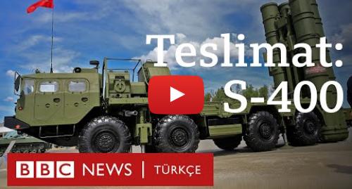BBC News Türkçe tarafından yapılan Youtube paylaşımı: Teslimat  S-400