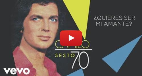 Publicación de Youtube por CamiloSestoVEVO: Camilo Sesto - ¿Quieres Ser Mi Amante? (Audio)