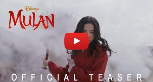 Youtube допис, автор: Walt Disney Studios: Disney's Mulan - Official Teaser