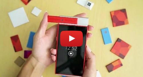 Publicación de Youtube por BBC News Mundo: Mundo tecnológico  el celular que usted arma y desarma BBC MUNDO