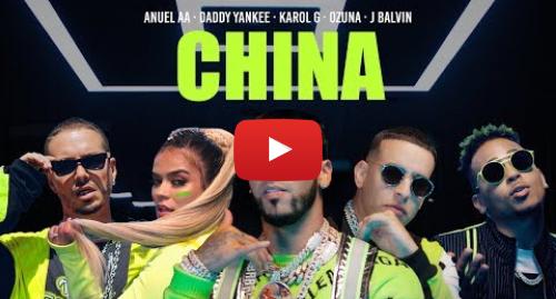 Publicación de Youtube por Anuel AA: Anuel AA, Daddy Yankee, Karol G, Ozuna & J Balvin - China (Video Oficial)