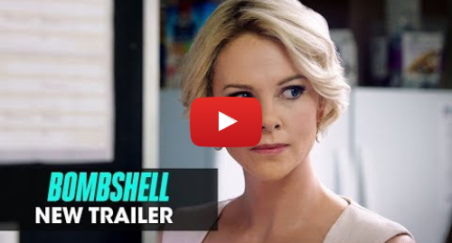 Youtube post by Lionsgate Movies: Bombshell (2019 Movie) New Trailer — Charlize Theron, Nicole Kidman, Margot Robbie