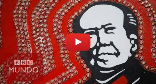 Publicación de Youtube por BBC News Mundo: ¿Qué fue la Revolución Cultural china?