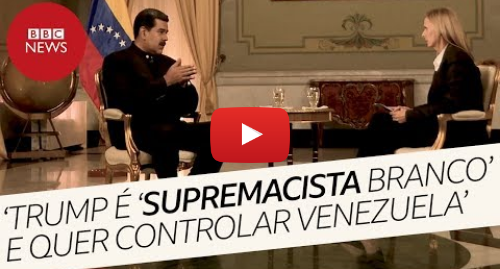 YouTube post de BBC News Brasil: Entrevista completa Nicolás Maduro  'Ku Klux Klan que governa Casa Branca quer tomar Venezuela'