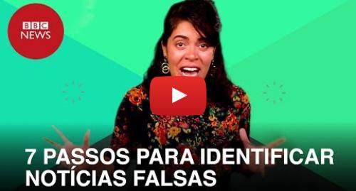 YouTube post de BBC News Brasil: 7 passos para identificar notícias falsas