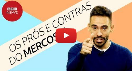 YouTube post de BBC News Brasil: Governo Bolsonaro deve ou não priorizar o Mercosul? Saiba o essencial sobre o bloco!