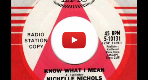 Youtube post by funkgetier: NICHELLE NICHOLS  Know what I mean  Rare Northern Soul