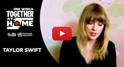"""Youtube post by Global Citizen: Taylor Swift performs """"Soon You'll Get Better""""   One World  Together At Home"""