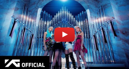 Youtube post by BLACKPINK: BLACKPINK - 'Kill This Love' M/V