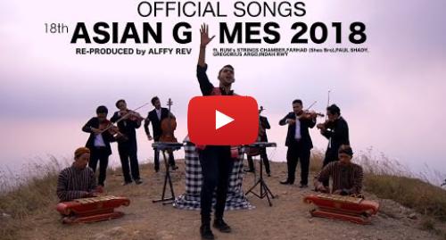 Youtube pesan oleh Alffy Rev: Alffy Rev - Official Songs 18th Asian Games 2018 mash-up COVER