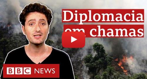 YouTube post de BBC News Brasil: Amazônia  G7 pode intervir ou aplicar sanções econômicas contra o Brasil?