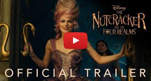 Youtube post by Walt Disney Studios: Disney's The Nutcracker and the Four Realms - Teaser Trailer
