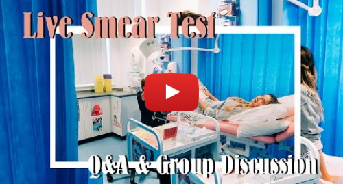 Youtube post by Zoe Sugg: Live Smear Test, Q&A With The Nurse & Office Group Discussion