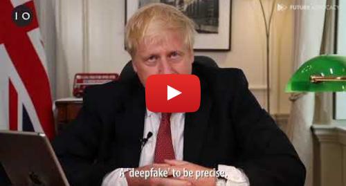 Youtube допис, автор: Future Advocacy: Boris Johnson has a message for you. (deepfake)